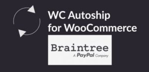 WC Autoship Braintree Payments